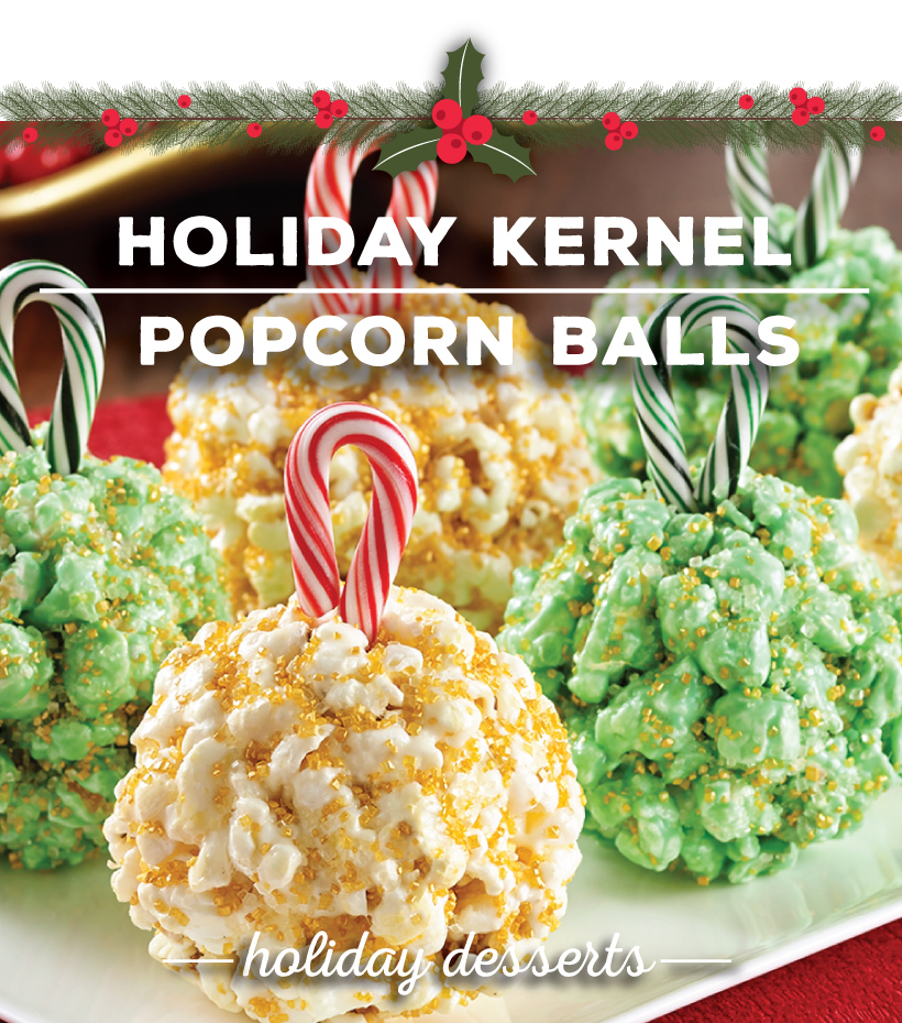 Holiday-Kernel-Popcorn-Balls_Holiday-Desserts-even-a-Scrooge-would-love.jpg
